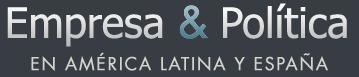 Empresa & Política en América Latina y España